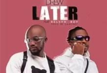 Mr Drew Ft Kelvyn Boy Later Mp3 Download