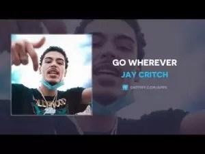 Jay Critch Go Wherever 300x225 1