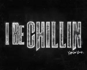 Nardo Wick I Be Chillin Mp3 Download