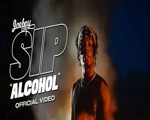 Joeboy Sip (Alcohol)Mp4 Download