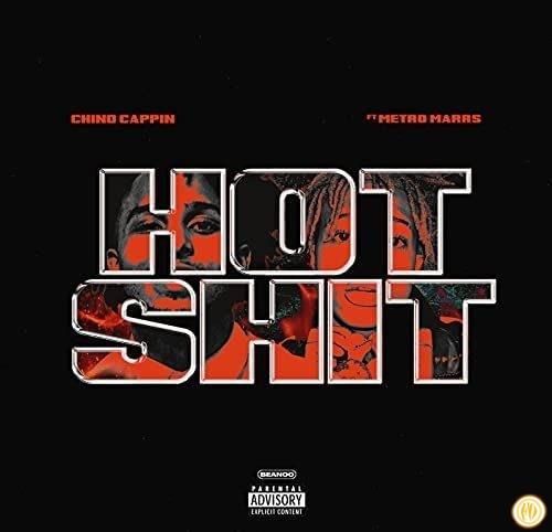 Chino Cappin Hot Sh*t Mp3 Download