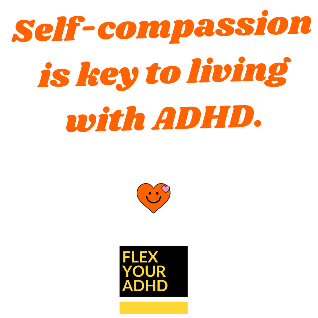 Self Compassion is key to living with ADHD
