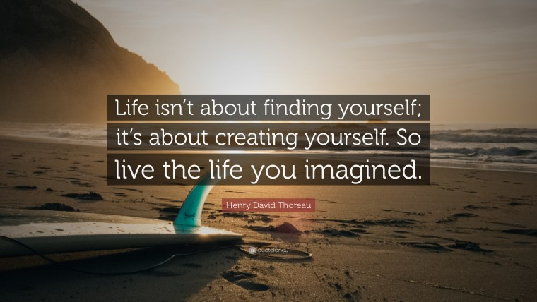 14084-Henry-David-Thoreau-Quote-Life-isn-t-about-finding-yourself-it-s.jpg