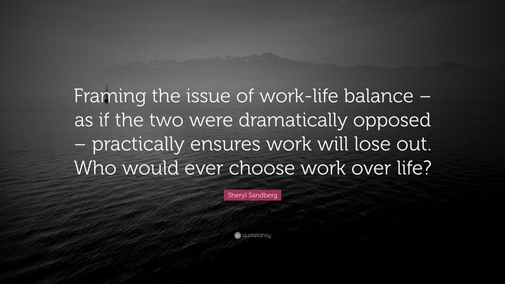 2545915-Sheryl-Sandberg-Quote-Framing-the-issue-of-work-life-balance-as-if