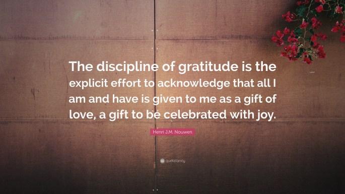 221538-Henri-J-M-Nouwen-Quote-The-discipline-of-gratitude-is-the-explicit