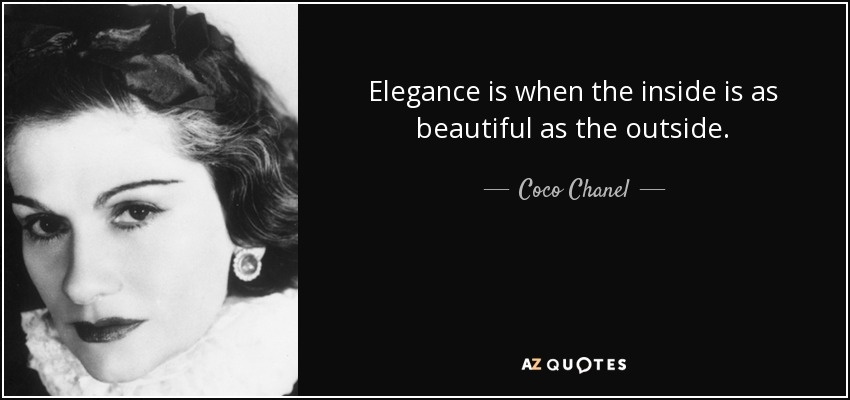 quote-elegance-is-when-the-inside-is-as-beautiful-as-the-outside-coco-chanel-59-12-75