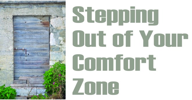 Step out of my comfort zone