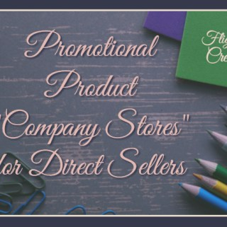 Promotional Product Company Stores for Direct Sellers
