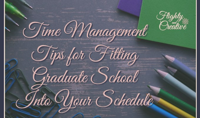 Time Management Tips for Fitting Graduate School into Your Schedule