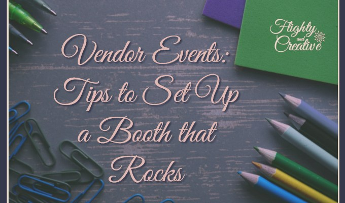 Vendor Events: Tips to Set Up a Booth that Rocks
