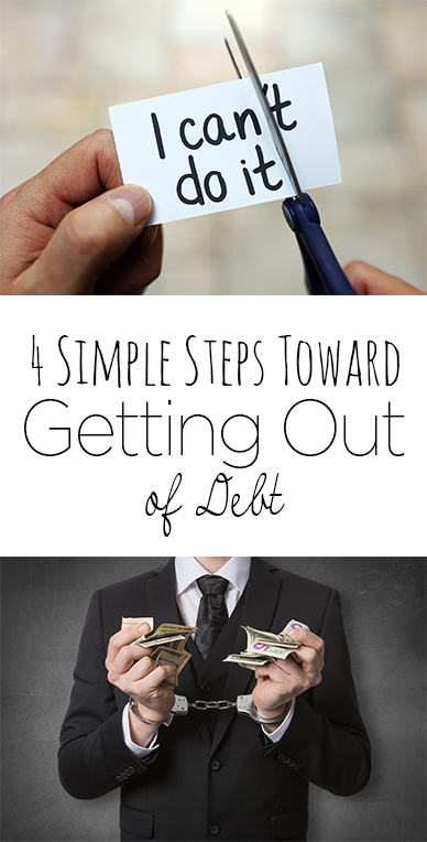 4 Simple Steps Toward Getting Out of Debt