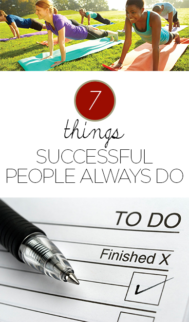 7 Things Successful People Always Do