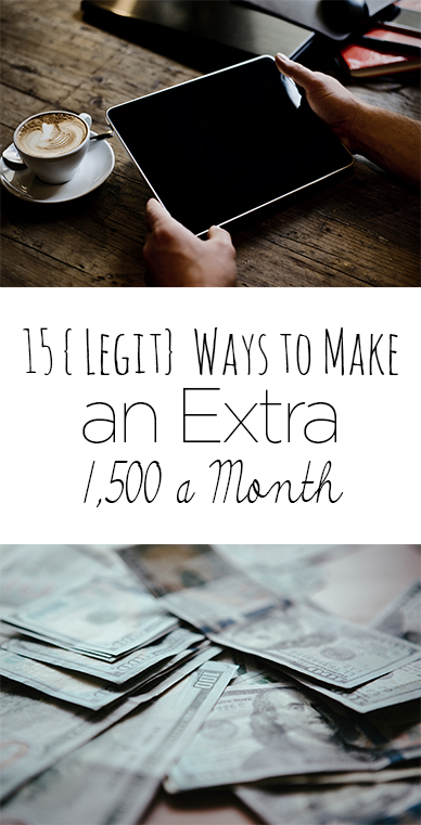 15 {Legit} Ways to Make an Extra 1,500 a Month