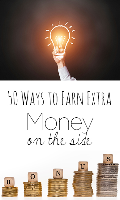 50 Ways to Earn Extra Money on the Side