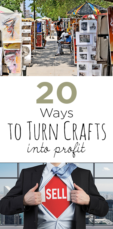 20 Ways to Turn Crafts Into a Profit