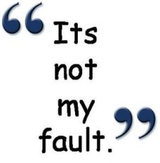 its-not-my-fault