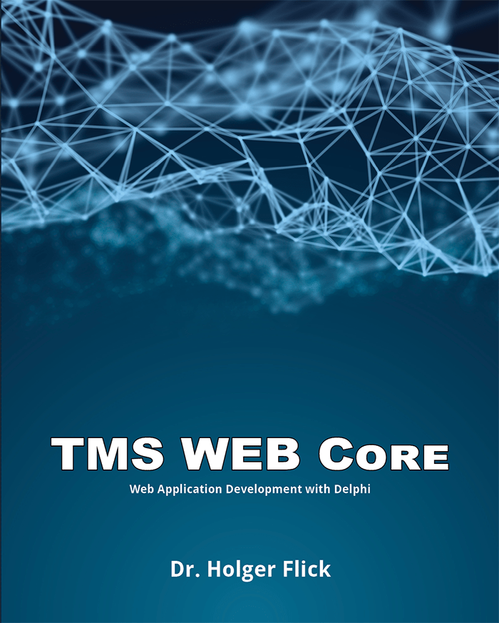 TMS WEB Core: Web Application Development with Delphi