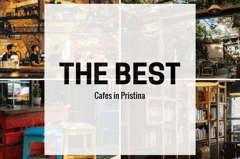 The six best cafes in Pristina