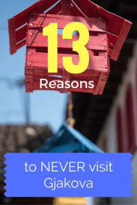 13 reasons to never visit Gjakova