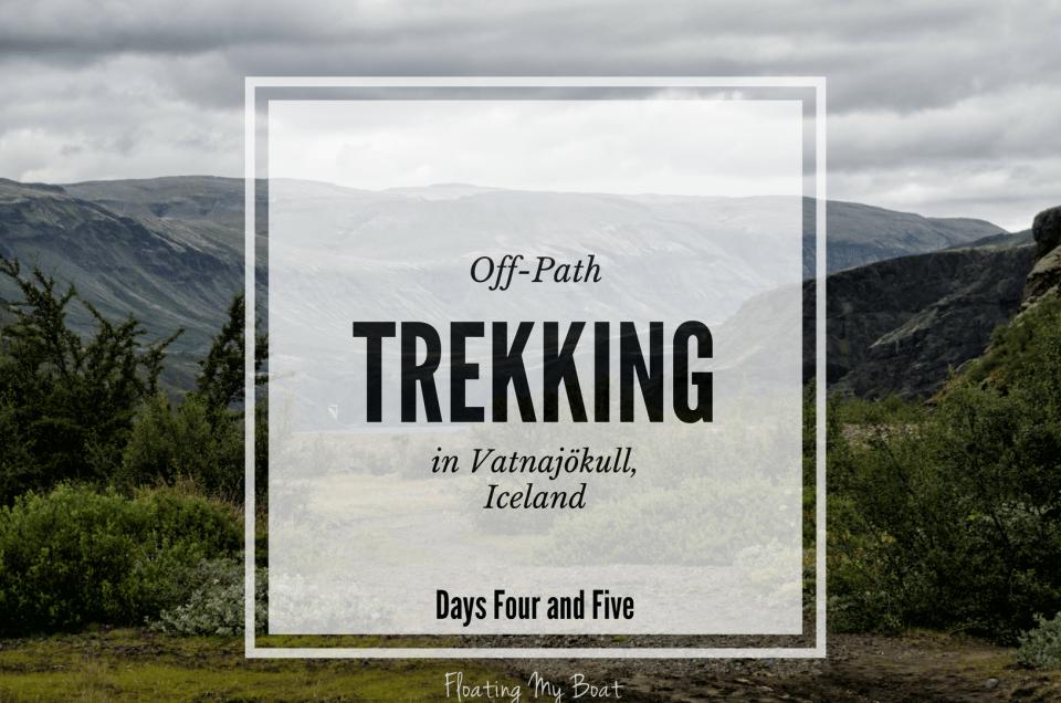 Trekking na Islandii – Czwarty i Piąty dzień w Vatnajökull