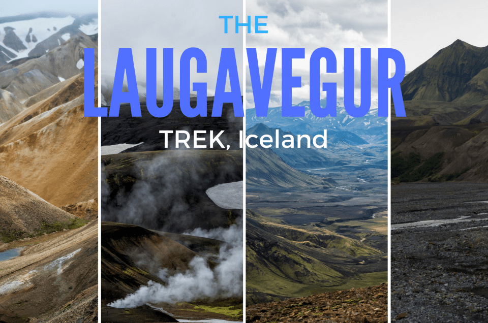 Hiking the Laugavegur Trek in Iceland. Visual Day-by-Day Narrative of the Trek