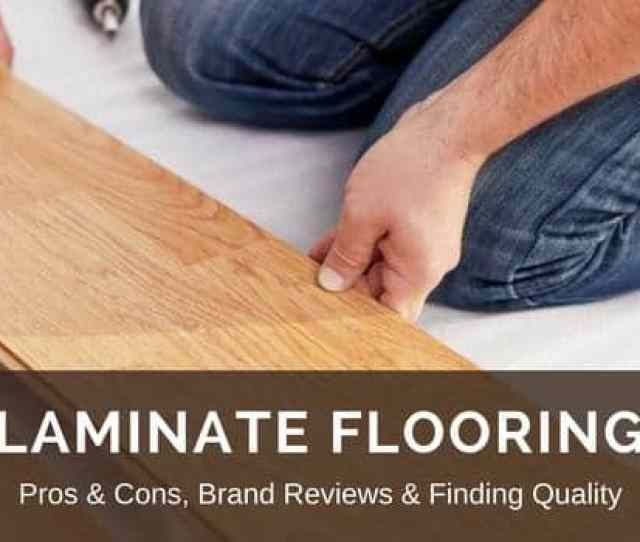 Laminate Flooring Reviews Best Brands Pros Vs Cons