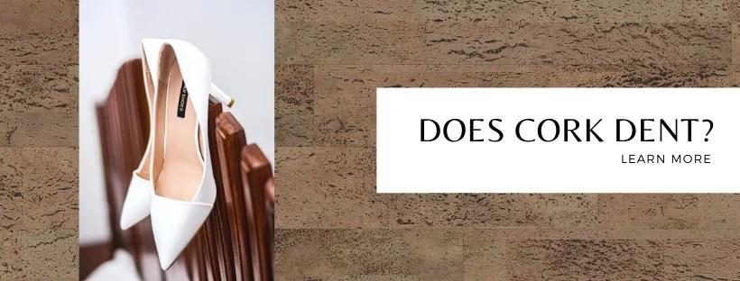 Does Cork Dent ?