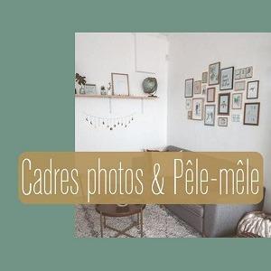 Cadres Photos & Pêle-mêle