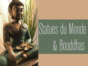 Statues du Monde & Bouddhas - Deco Intérieur Flora Déco