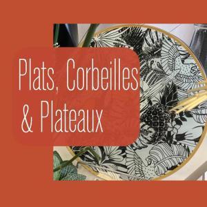 Plateaux & Corbeilles