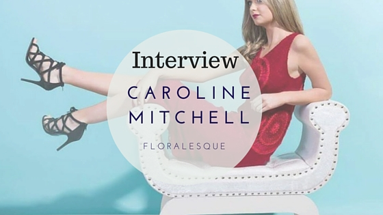 Caroline mitchell Interview with floralesque main