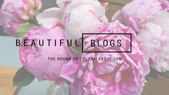 Beautiful Blogs Round Up Esp # 1