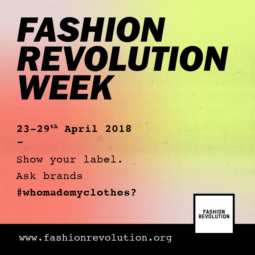 Fashion Revolution Week 2018