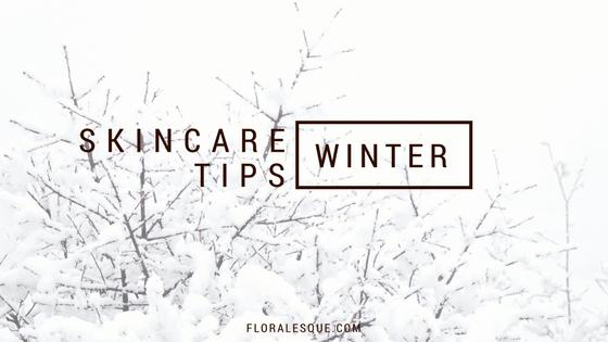 My top 5 Tips for Winter Skincare