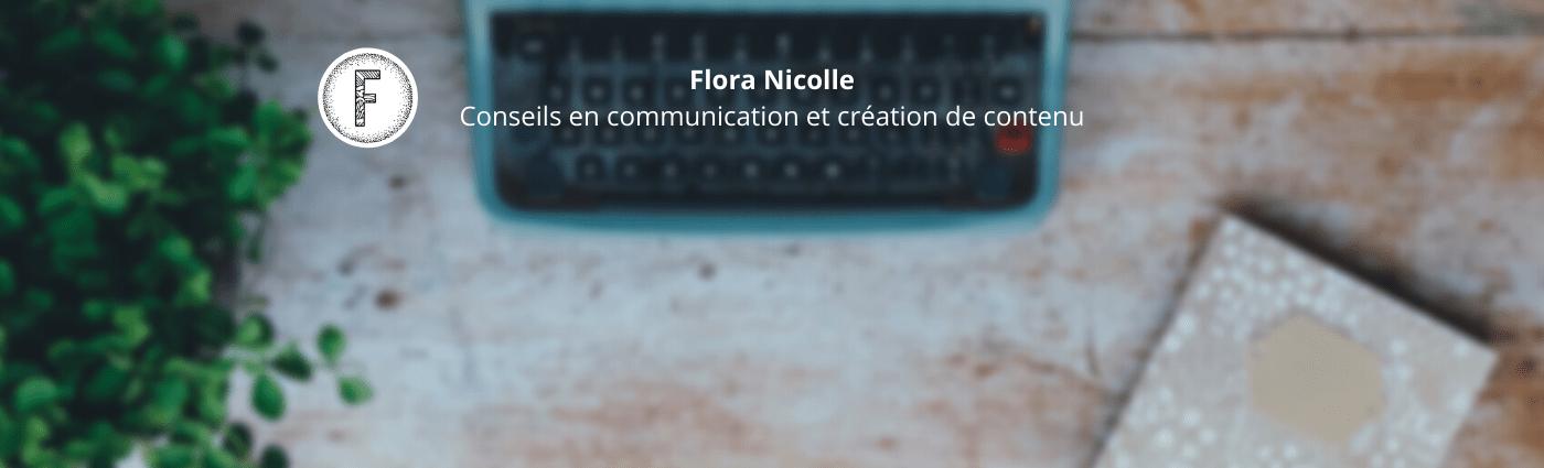 Flora Nicolle Conseils en communication et creation de contenu