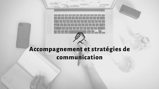 Accompagnement et stratégies de communication