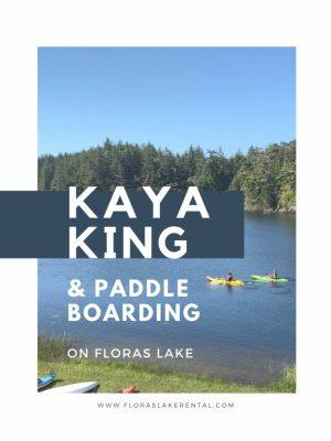 Kayaking & Paddle Boarding on Floras Lake
