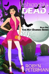 book cover for Hot Damned 1 - Fashionably Dead by Robyn Peterman