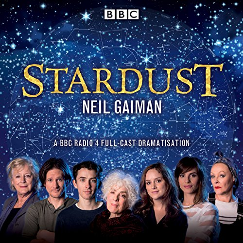 audiobook cover for Stardust by Neil Gaiman - Narrated by BBC Radio 4 cast