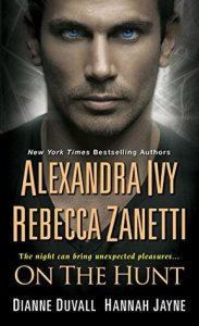 ARC Review: On The Hunt by Alexandra Ivy, Rebecca Zanetti, Dianne Duvall and Hannah Jayne
