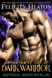 book cover for Eternal Mates book 9 - Possessed by a Dark Warrior by Felicity Heaton