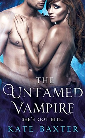 book cover for Last True Vampire book 4 - The Untamed Vampire by Kate Baxter