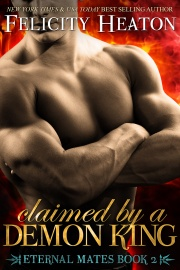 book cover for Eternal Mates book 2 - Claimed by a Demon King by Felicity Heaton