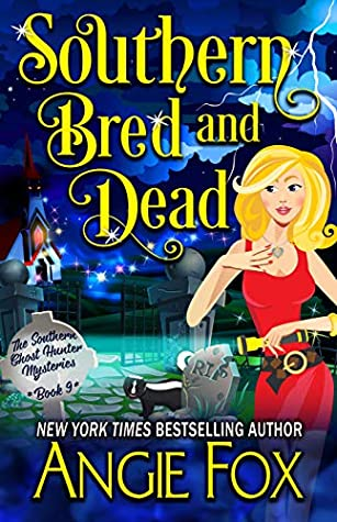Book cover for Southern Ghost Hunter Mysteries 9 - Southern Bred and Dead by Angie Fox