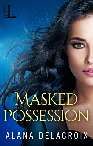 book cover for The Masked Arcana 1 - Masked Possession by Alana Delacroix