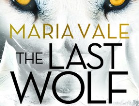 book cover for The Legend of all Wolves book 1 - The Last Wolf by Maria Vale