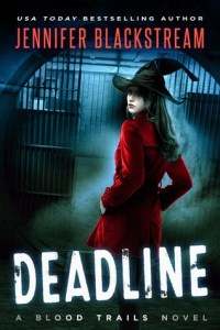 ARC Review: Deadline (Blood Trails #1) by Jennifer Blackstream