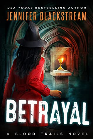 book cover for Blood Trails 7 - Betrayal by Jennifer Blackstream