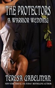 Review: A Warrior Wedding (The Protectors #7) by Teresa Gabelman