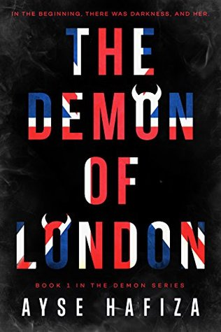 book cover for The Demon Series 1 - Demon of London by Ayse Hafiza